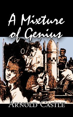 A Mixture of Genius by Arnold Castle, Science Fiction, Fantasy by Arnold Castle