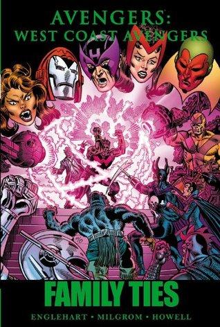 Avengers: West Coast Avengers: Family Ties by Richard Howell, Steve Englehart, Al Milgrom