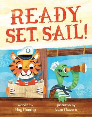 Ready, Set, Sail! by Luke Flowers, Meg Fleming