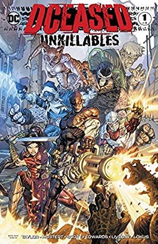 DCeased: The Unkillables (2020-) #1 by Neil Edwards, Karl Quitely Mostert, Tomeu Morey, Howard Porter, Rex Lokus, Tom Taylor, Trevor Scott, Livesay