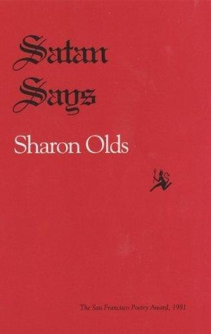 Satan Says (Pitt Poetry Series) by Sharon Olds