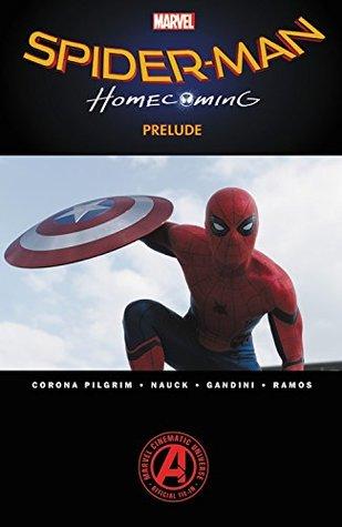 Marvel's Spider-Man - Homecoming Prelude by Jay David Ramos, Will Corona Pilgrim, Veronic Gandini, Todd Nauck