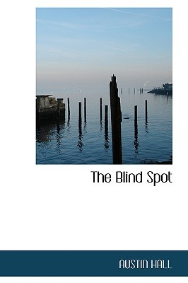 The Blind Spot by Austin Hall, Homer Eon Flint
