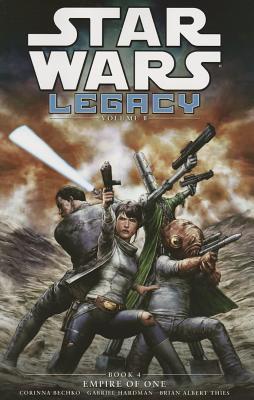 Star Wars Legacy II, Vol. 4: Empire of One by Brian Albert Thies, Gabriel Hardman, Corinna Sara Bechko
