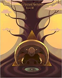 Crossed Genres Issue 18: Eastern by Chris Fletcher, Stephanie Lai, Lavanya Karthik, Kaolin Fire, Kay T. Holt, Joyce Chng, Bart R. Leib, Delphine Dryden