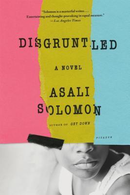 Disgruntled: A Novel by Asali Solomon