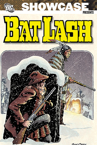 Showcase Presents: Bat Lash, Vol. 1 by Dennis O'Neil, Mike Sekowsky, Cary Bates, Nick Cardy, George Moliterni, Len Wein, Dan Spiegle, Sergio Aragonés