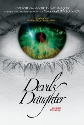 Devil's Daughter by Paul Marquez, Hope Schenk-de Michele, Maya Kaathryn Bohnhoff