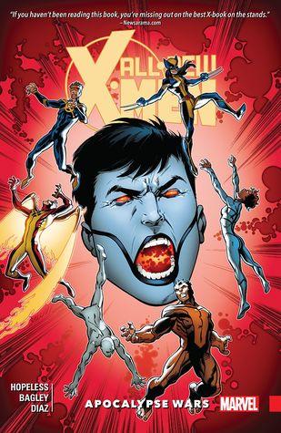 All-New X-Men: Inevitable, Volume 2: Apocalypse Wars by Dennis Hopeless, Mark Bagley