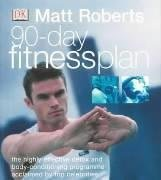 90 Day Fitness Plan by Matt Roberts