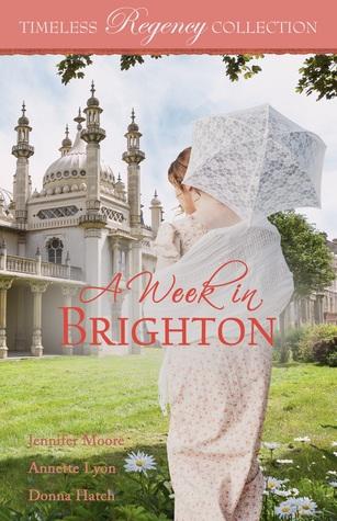 A Week in Brighton by Donna Hatch, Annette Lyon, Jennifer Moore