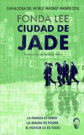 Ciudad de Jade by Fonda Lee