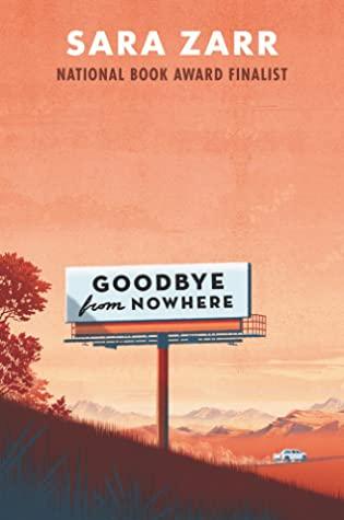Goodbye from Nowhere by Sara Zarr