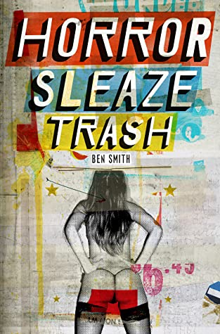 Horror Sleaze Trash: 10th Anniversary Edition by Ian Shearer, Thomas Schostok, Arthur Graham, Ben John Smith