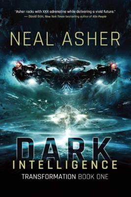 Dark Intelligence: Transformation Book One by Neal Asher