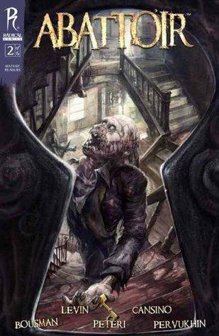 Abattoir #2 (of 6) by Rob Levin, Bing Cansino, Troy Peteri, Darren Lynn Bousman