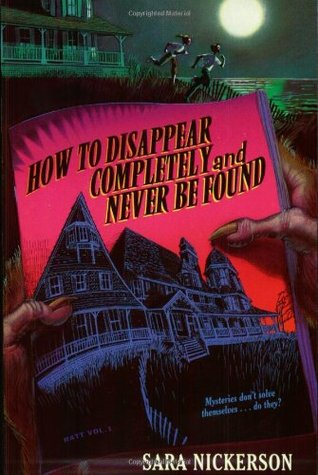 How to Disappear Completely and Never Be Found by Sara Nickerson, Sally Wern Comport