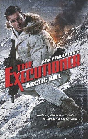 Arctic Kill by Joshua Reynolds, Don Pendleton