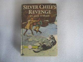 Silver Chief's revenge by Jack O'Brien