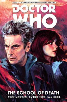 Doctor Who: The Twelfth Doctor, Vol. 4: The School of Death by Rachael Stott, Robbie Morrison