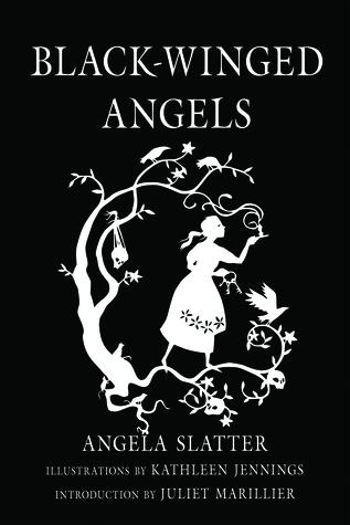 Black-Winged Angels by Juliet Marillier, Kathleen Jennings, Angela Slatter