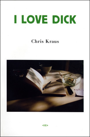 I Love Dick by Joan Hawkins, Chris Kraus, Eileen Myles