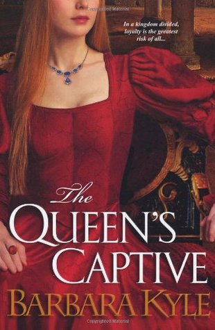 The Queen's Captive by Barbara Kyle