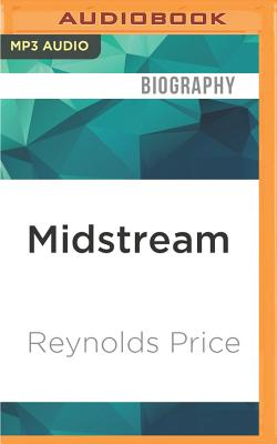 Midstream: An Unfinished Memoir by Reynolds Price