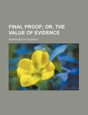 Final Proof; Or, the Value of Evidence by Rodrigues Ottolengui
