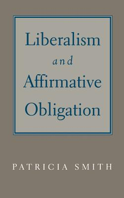 Liberalism & Affirmative Obligation by Patricia Smith
