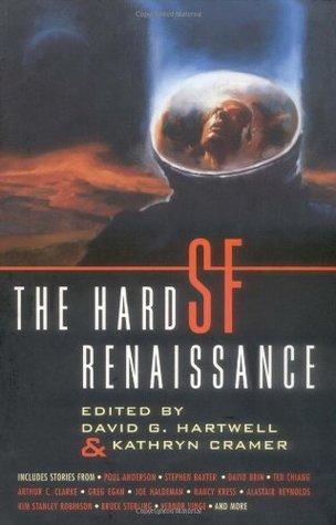 The Hard SF Renaissance by David G. Hartwell, Kathryn Cramer