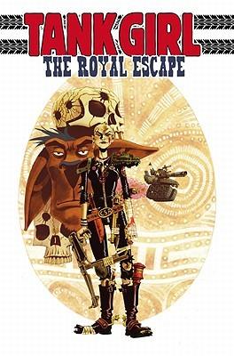 Tank Girl: The Royal Escape by Alan C. Martin, Rufus Dayglo