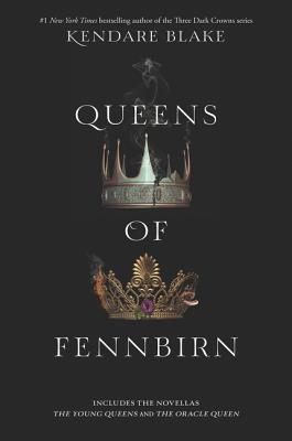 Queens of Fennbirn by Kendare Blake
