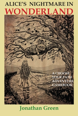 Alice's Nightmare Adventure in Wonderland by Jonathan Green