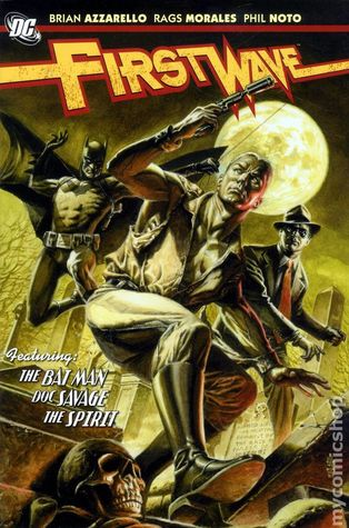 First Wave by Brian Azzarello, Rags Morales, Phil Noto