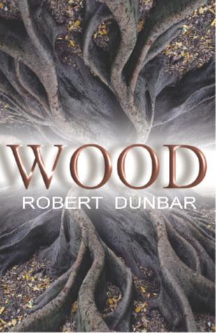 Wood by Robert Dunbar