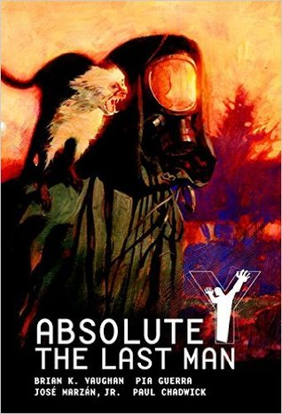 Absolute Y: The Last Man Vol. 1 by Pia Guerra, Brian K. Vaughan