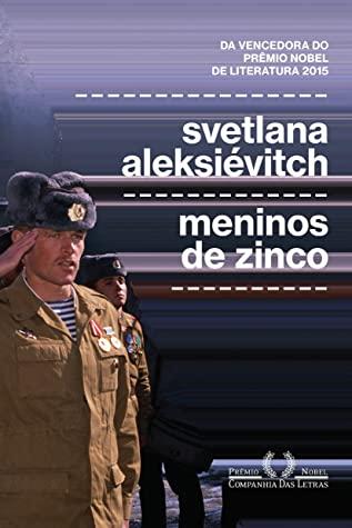 Meninos de Zinco by Svetlana Alexievich, Cecília Rosas