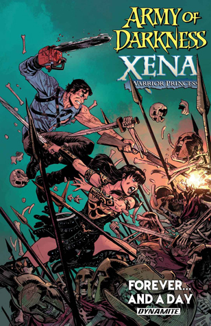 Army of Darkness/Xena, Warrior Princess: Forever and a Day by Elliot Fernandez, Scott Lobdell