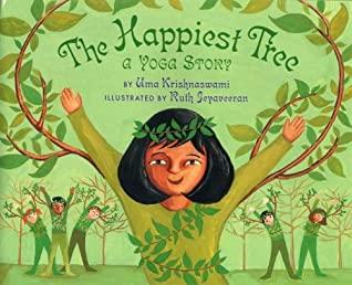 The Happiest Tree: A Yoga Story by Uma Krishnaswami