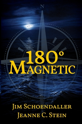 180 Degrees Magnetic by Jeanne C. Stein, Jim Schoendaller
