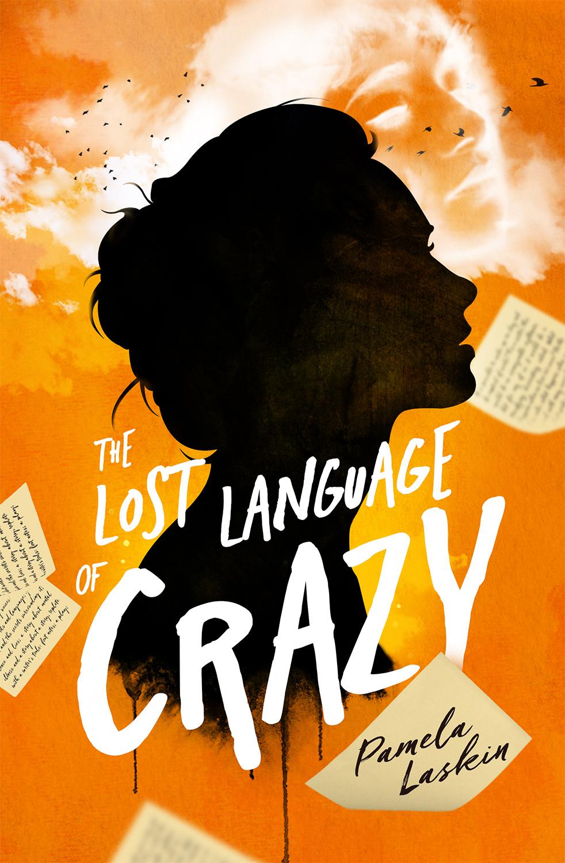 The Lost Language of Crazy by Pamela L. Laskin