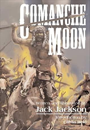 Comanche Moon by Jack Jackson