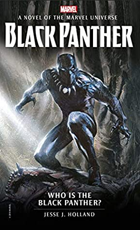 Marvel Novels - Who Is The Black Panther? by Jesse J. Holland