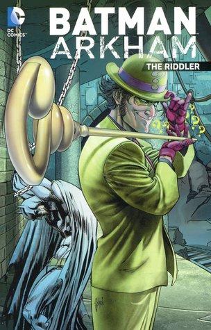 Batman Arkham: The Riddler by Carmine Infantino, Paul Dini, Rachel Pinnelas, Scott Snyder, Sheldon Moldoff, Gardner F. Fox, Greg Capullo