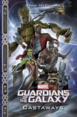 Marvel Guardians of the Galaxy: Castaways by David McDonald