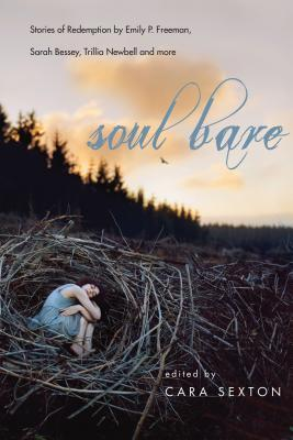 Soul Bare: Stories of Redemption by Sarah Markley, Jennifer Dukes Lee, Holly Grantham, Dan King, Sarah Bessey, Kelli Woodford, Holley Gerth, Shannan Martin, Jennifer J. Camp, Amy Peterson, Lindsey van Niekirk, Angie Hong, Tammy Boyd Perlmutter, Mandy Steward, Karissa Knox Sorrell, Linda Basmeson, Monica Sharman, Emily P. Freeman, Trillia J. Newbell, Serena Woods, Kris Camealy, Shelly Miller, Deana Chadwell, Christina Gibson, Amy Smith, Joy Bennett, Tanya Marlow, Cara Sexton, Seth Haines, Sheila Seiler Lagrand, Tara Pohlkotte