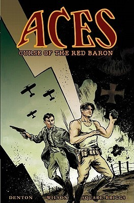Aces: Curse of the Red Baron by Shannon Eric Denton, G. Willow Wilson