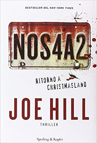 NOS4A2. Ritorno a Christmasland by Joe Hill