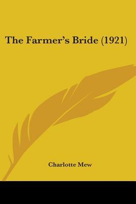 The Farmer's Bride (1921) by Charlotte Mew
